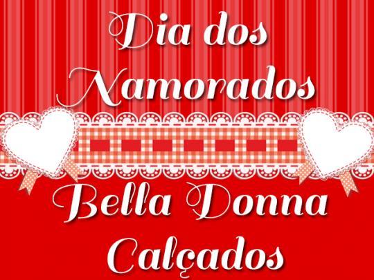 79a5910c4 Acerte no presente do seu amor com a Bella Donna Calçados - Destaque ...