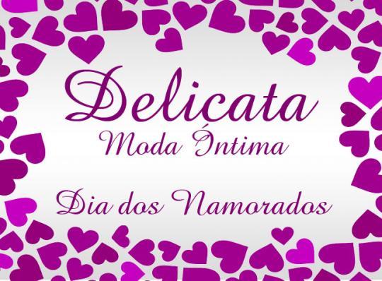 68bafa5bcca Dia dos namorados inesquecível é com os presentes da Delicata ...
